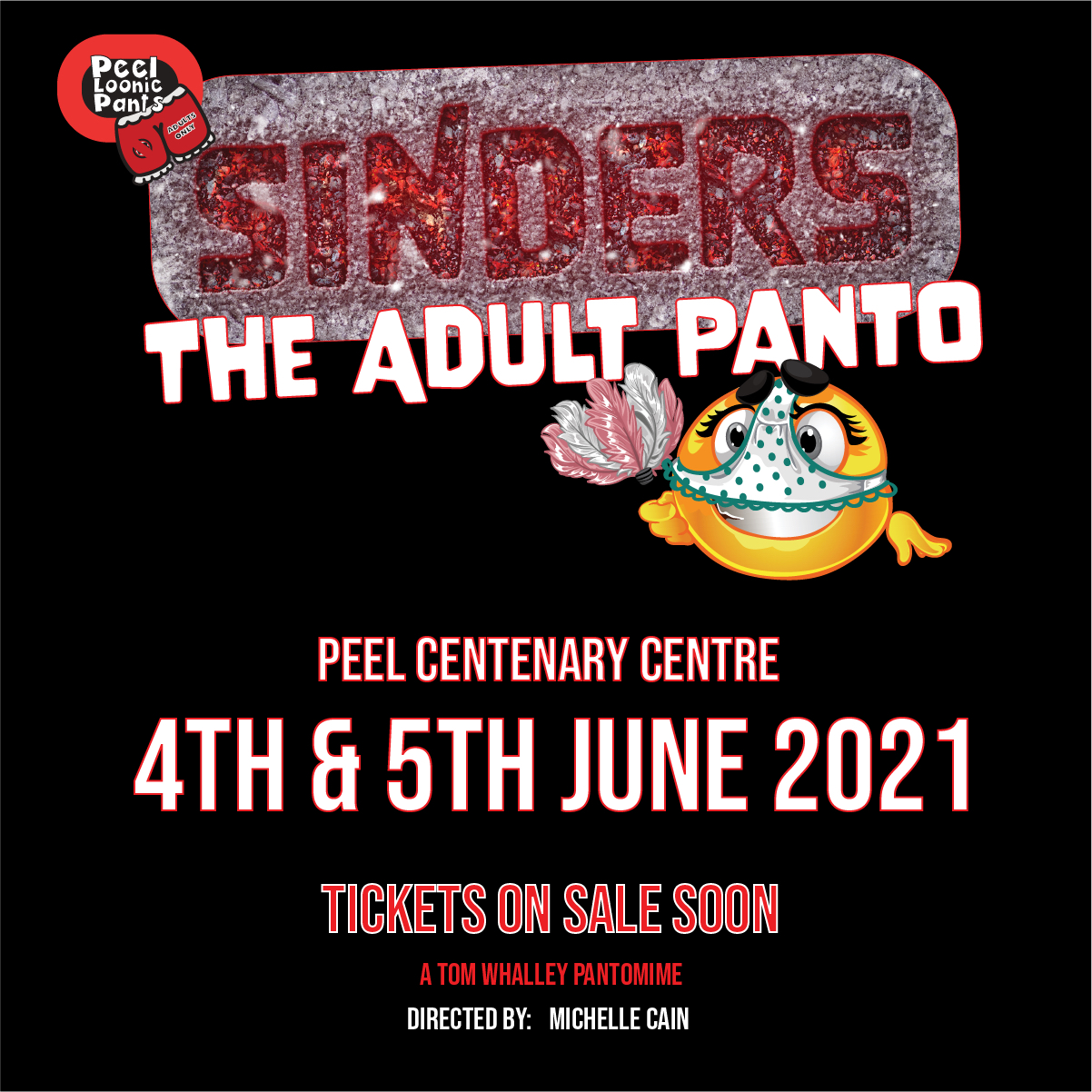 Sinders - Adults Only Panto (Strictly 18+) @ Peel Centenary Centre